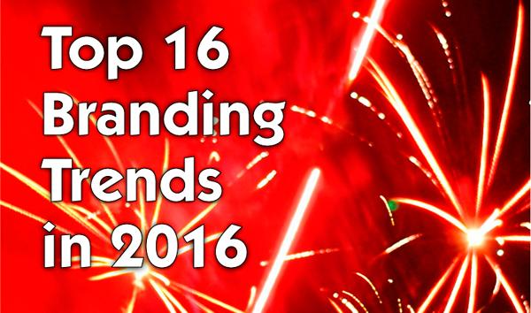 Top 16 Branding Trends In 2016 600px